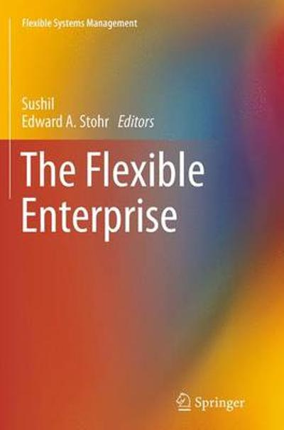 The Flexible Enterprise - Sushil