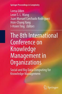 The 8th International Conference on Knowledge Management in Organizations - Lorna Uden