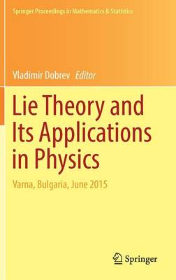 Lie Theory and its Applications in Physics - Vladimir Dobrev