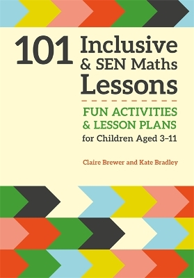 101 Inclusive and SEN Maths Lessons - Claire Brewer