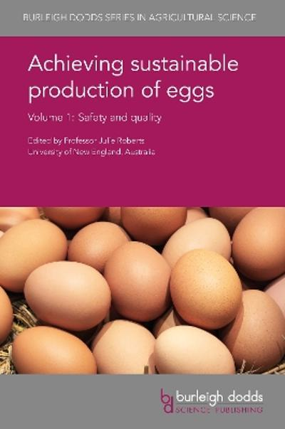 Achieving Sustainable Production of Eggs Volume 1 - Prof. Juliet R. Roberts
