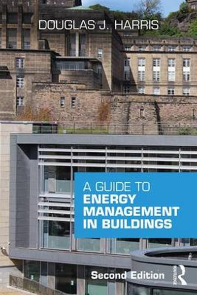 A Guide to Energy Management in Buildings - Douglas Harris