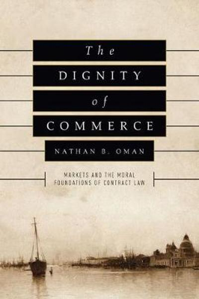 The Dignity of Commerce - Nathan B.       Oman