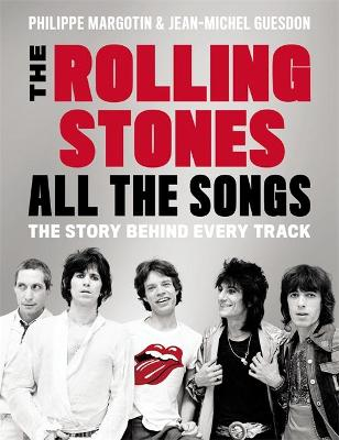 The Rolling Stones All the Songs - Philippe Margotin