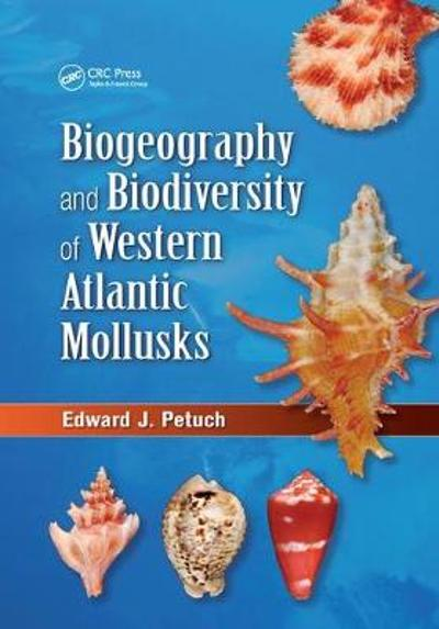 Biogeography and Biodiversity of Western Atlantic Mollusks - Edward J. Petuch