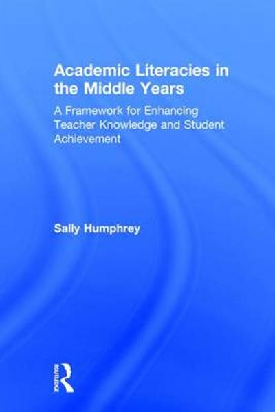 Academic Literacies in the Middle Years - Sally Humphrey
