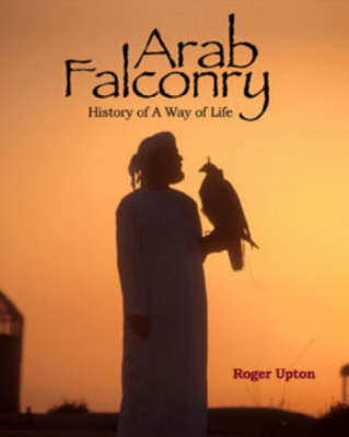Arab Falconry - Roger Upton
