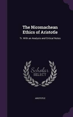 The Nicomachean Ethics of Aristotle - Aristotle