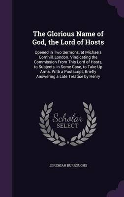 The Glorious Name of God, the Lord of Hosts - Jeremiah Burroughs
