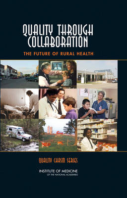 Quality Through Collaboration - Committee on the Future of Rural Health Care