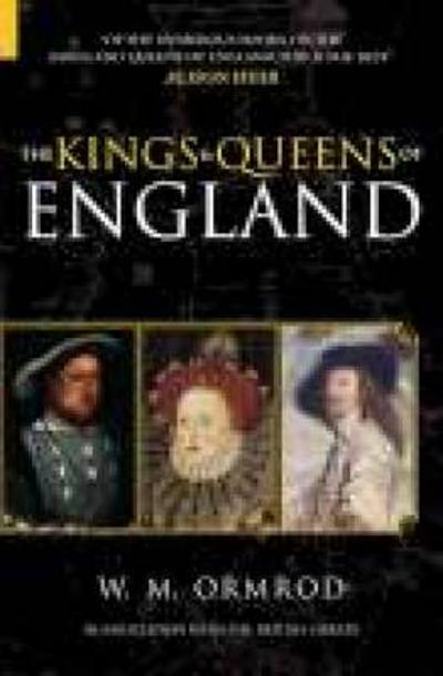 The Kings & Queens of England - W M Ormrod