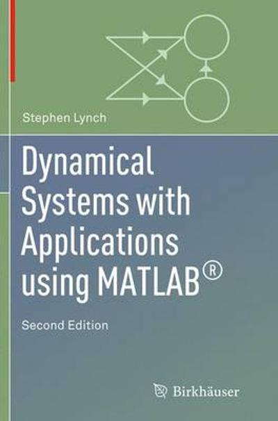 Dynamical Systems with Applications using MATLAB (R) - Stephen Lynch