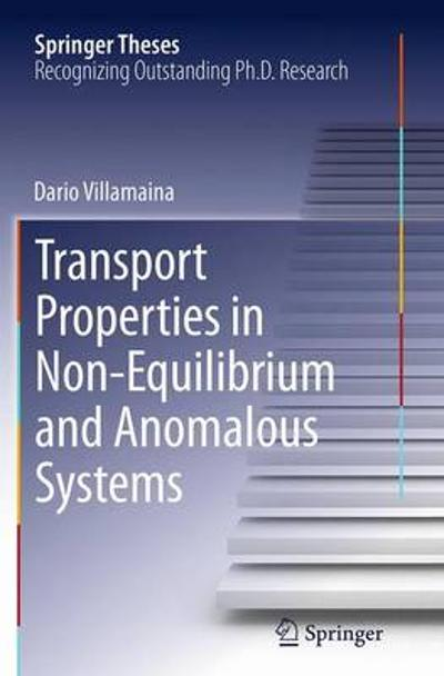 Transport Properties in Non-Equilibrium and Anomalous Systems - Dario Villamaina
