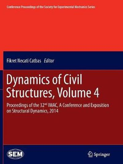 Dynamics of Civil Structures, Volume 4 - Fikret Necati Catbas