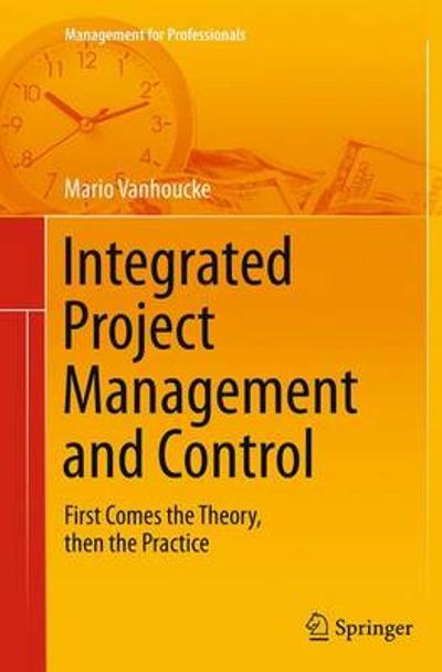 Integrated Project Management and Control - Mario Vanhoucke