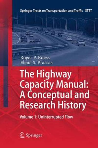 The Highway Capacity Manual: A Conceptual and Research History - Roger . P Roess