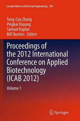 Proceedings of the 2012 International Conference on Applied Biotechnology (ICAB 2012) - Tong-Cun Zhang