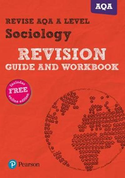 Revise AQA A level Sociology Revision Guide and Workbook - Steve Chapman
