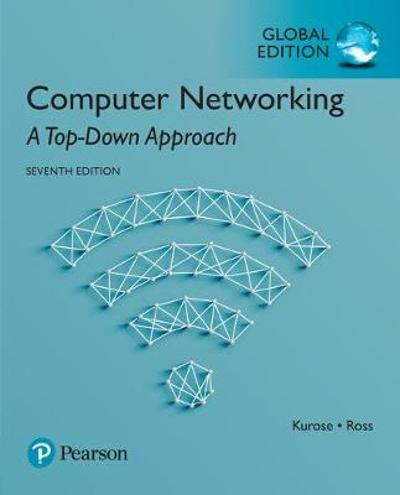Computer Networking: A Top-Down Approach, Global Edition - James Kurose