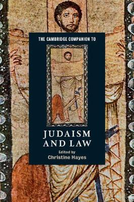 The Cambridge Companion to Judaism and Law - Christine Hayes