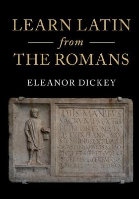 Learn Latin from the Romans - Eleanor Dickey
