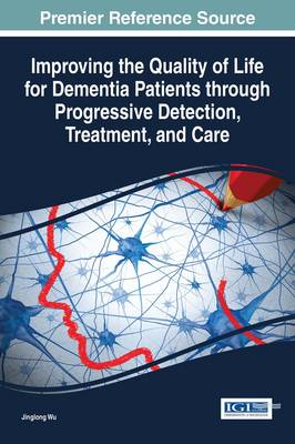 Improving the Quality of Life for Dementia Patients through Progressive Detection, Treatment, and Care - Jinglong Wu