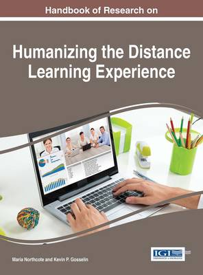 Handbook of Research on Humanizing the Distance Learning Experience - Maria Northcote