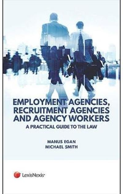 Employment Agencies, Recruitment Agencies and Agency Workers - Manus Egan