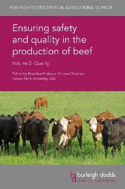 Ensuring Safety and Quality in the Production of Beef Volume 2 - Prof. Michael E. Dikeman