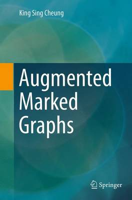 Augmented Marked Graphs - King Sing Cheung