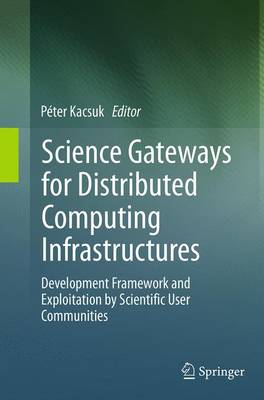 Science Gateways for Distributed Computing Infrastructures - Peter Kacsuk