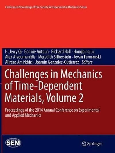 Challenges in Mechanics of Time-Dependent Materials, Volume 2 - H. Jerry Qi