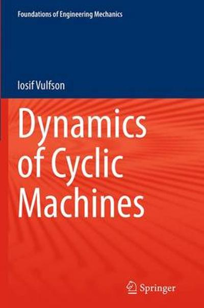 Dynamics of Cyclic Machines - Iosif Vulfson