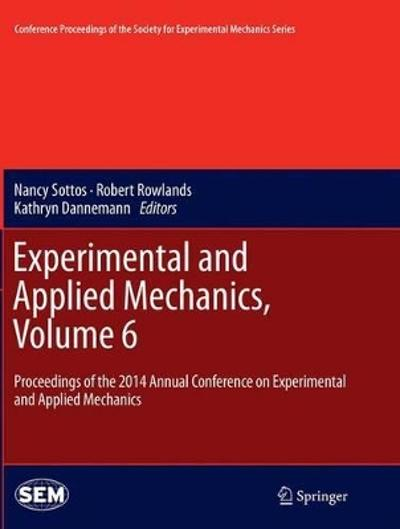 Experimental and Applied Mechanics, Volume 6 - Nancy Sottos