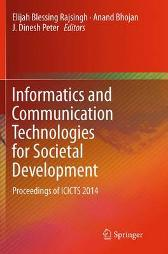 Informatics and Communication Technologies for Societal Development - Elijah Blessing Rajsingh Anand Bhojan J. Dinesh Peter