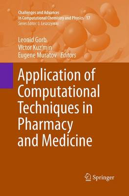 Application of Computational Techniques in Pharmacy and Medicine - Leonid Gorb