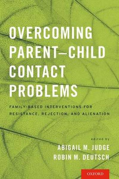 Overcoming Parent-Child Contact Problems - Abigail M. Judge