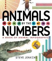 Animals by the Numbers: A Book of Infographics - Steve Jenkins Steve Jenkins