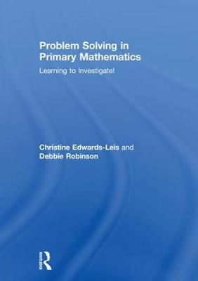 Problem Solving in Primary Mathematics - Christine Edwards-Leis