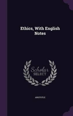 Ethics, with English Notes - Aristotle