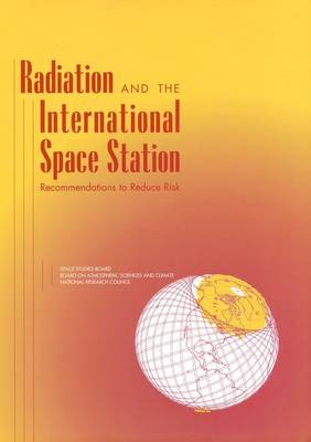 Radiation and the International Space Station - Committee on Solar and Space Physics and Committee on Solar-Terrestrial Research