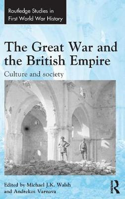 The Great War and the British Empire - Michael Walsh