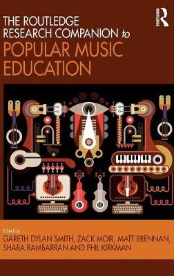 The Routledge Research Companion to Popular Music Education -