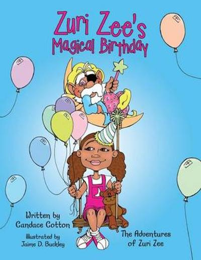 Zuri Zee's Magical Birthday - Candace Cotton