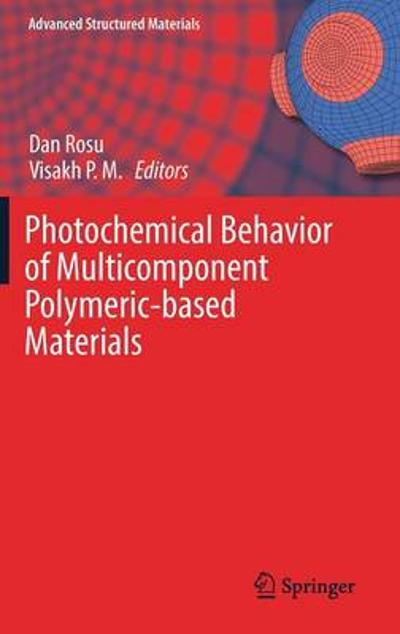Photochemical Behavior of Multicomponent Polymeric-based Materials - Dan Rosu