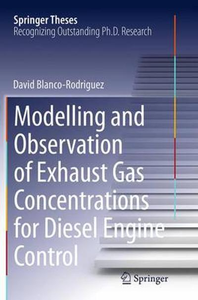 Modelling and Observation of Exhaust Gas Concentrations for Diesel Engine Control - Dr.-Ing. David Blanco-Rodriguez