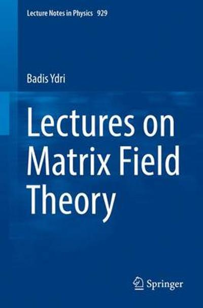 Lectures on Matrix Field Theory - Badis Ydri