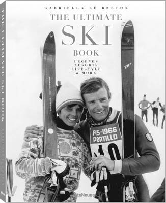 Ultimate Ski Book: Legends, Resorts, Lifestyle and More - ,Gabriella,Le Breton