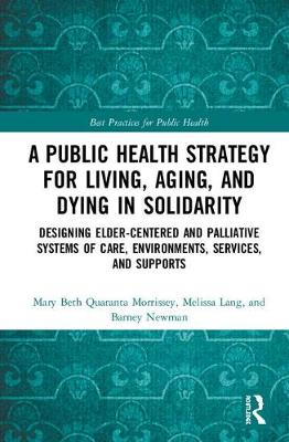 A Public Health Strategy for Living, Aging and Dying in Solidarity - Mary Beth Morrissey