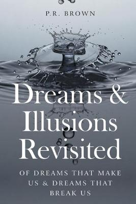Dreams and Illusions - P. R. Brown